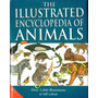 The Illustrated Encyclopedia Of Animals - Animais / Fauna