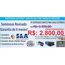 Autotrac Rastreador Satélite Já Instalado Por R$: 2.800,00