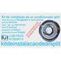 Kit De Instalação De Ar Condicionado Split 7000 E 9000 Btus