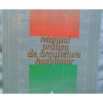 Manual ´pratico De Arquitetura Hospitalar. Arquitetura