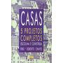 Casas 5 Projetos Completos Escolha E Construa Lista Material
