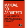 Manual Do Arquiteto Planejamento, Dimensionamento E Projeto