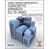 Concreto Armado Eu Te Amo: Para Arquitetos - 2ª Edição