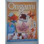 Origami Dobraduras Em Papel #14 Kusudamas Flores Bichinhos