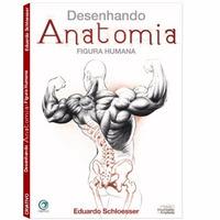 Livro Desenhando Anatomia Eduardo Schloesser * Figura Humana