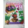 Revista: Trabalhos Em Garrafas Pet Nº 01 - Inclui Os Moldes