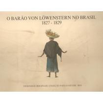 O Barao Lowenstern No Brasil - 30 Pranchas - Desenhos
