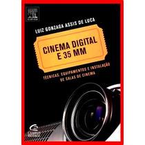 Cinema Digital E 35mm Técnicas Equipamentos Instalação Salas