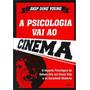 Psicologia Vai Ao Cinema, A O Impacto Psicologico Livro