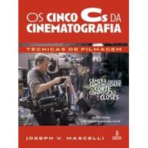 Livro Cinco Cs Da Cinematografia Técnicas De Filmagem - Novo