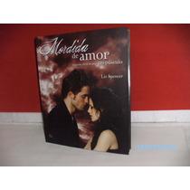 Livro Mordida De Amor Guia Não Oficial Saga Crepúsculo- 2011