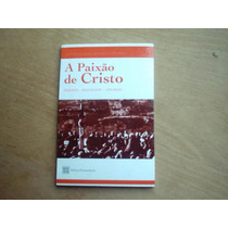 Livro - A Paixão De Cristo - Seminário De Estudos Do Filme