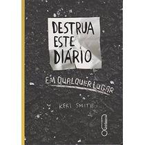 Destrua Este Diário Em Qualquer Livro Keri Smith