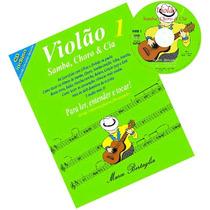 Violão Samba Choro & Cia 1 - Método Para Violão Com Cd