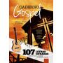 Caderno Música Gospel 107 Musicas Cifradas Letras E Acordes