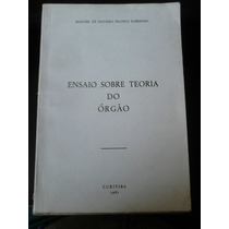 Ensaio Sobre Teoria Do Órgão - Manoel De Oliveira Franco Sob
