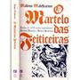 Livro O Martelo Das Feiticeiras Malleus Maleficarum