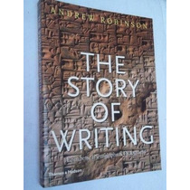 The Story Of Writing - Andrew Robinson - Artes