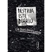 Livro Destrua Este Diário Em Qualquer Lugar - Keri Smith