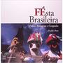 Festa Brasileira. Folias, Romarias E Congadas Frete Gratis
