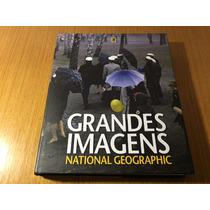 Livro Grandes Imagens (national Geographic) *raro