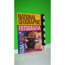 Guia Kids De Fotografia National Geographic - Neil Johnson