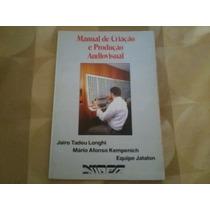 Livro - Manual De Criação E Produção Audiovisual