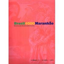 Brasil+500maranhão Mostra Do Redescobrimento.
