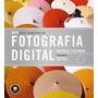 Livro: Novo Guia Completo De Fotografia Digital