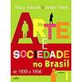 Livro Arte E Sociedade No Brasil De 1930 A 1956