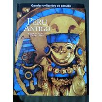 Grande Civilizações Do Passado Peru Antigo.
