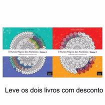 Kit Livros:o Mundo Magico Das Mandalas Vol.1 E Vol.2