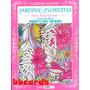 Livro Colorir Adultos Jardins & Florestas Arte Antiestresse