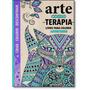 Arte Como Terapia: Livro Para Colorir Antiestresse