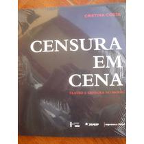 Censura Em Cena: Teatro Da Censura No Brasil