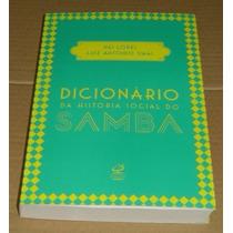 Dicionario Da Historia Social Do Samba Nei Lopes Livro Novo