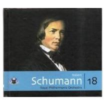 Coleção Globo De Música Clássica - Schumann- Volume 18 C/cd