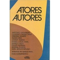 Atores Autores, Antonio Fagundes E Outros