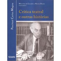 Livro Crítica Teatral E Outras Histórias 2006-paschoal Carlo