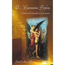 Livro - O Matrimônio Perfeito - Samael Aun Weor