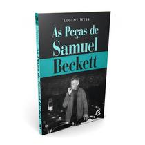 Livro As Peças De Samuel Beckett - Eugene Webb
