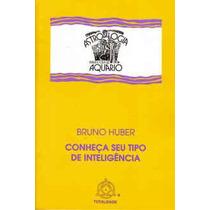 Conheça Seu Tipo De Inteligência, Bruno Huber