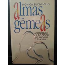 Livro: Buonfiglio, Monica - Almas Gêmeas - Frete Grátis