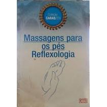 Caras Zen: Massagem Para Os Pés: Reflexologia