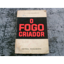 O Fogo Criador - Jj Van Der Leeuw - Editora Pensamento