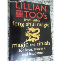 Livro Irresistible Feng Shui Magic Lillian Toos Em Inglês ##
