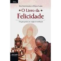 Livro: O Livro De Ouro Da Felicidade - Dalai Lama
