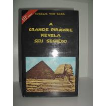 Livro A Grande Pirâmide Revela Seu Segredo