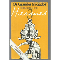 Os Grandes Iniciados 3, Hermes Édouard Schuré
