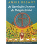 Revelacoes Secretas Da Religiao Crista (as)
